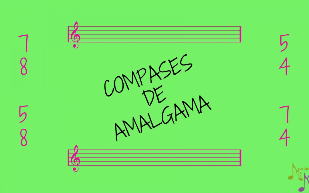 Compás de amalgama: explicación y ejemplos, con vídeo homenaje