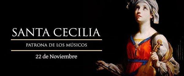 22 de Noviembre: Santa Cecilia, patrona de la Música