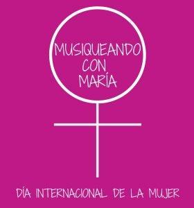 Día Internacional de la Mujer Musiqueando con María
